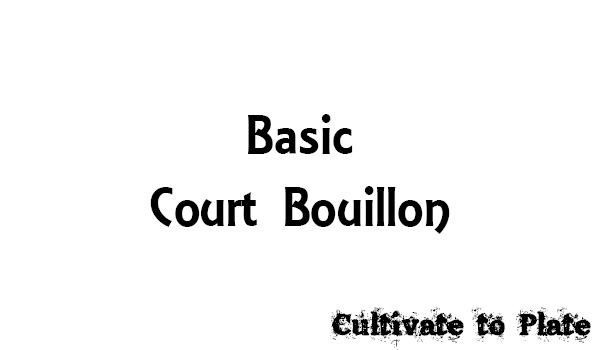 Basic Court Bouillon