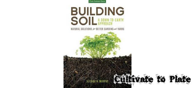 Gardening Book Review – Building Soil: A Down to Earth Approach